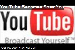 YouTube Becomes SpamYou