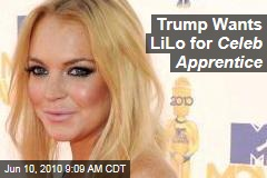 Trump Wants LiLo for Celeb Apprentice