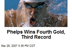 Phelps Wins Fourth Gold, Third Record
