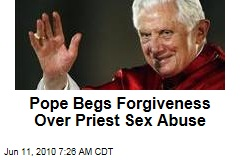 Pope Begs Forgiveness Over Priest Sex Abuse