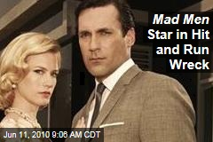 Mad Men Star in Hit and Run Wreck