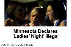 Minnesota Declares 'Ladies' Night' Illegal