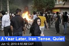 A Year Later, Iran Tense, Quiet