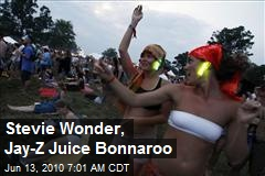 Stevie Wonder, Jay-Z Juice Bonnaroo