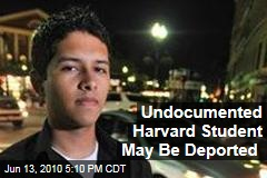 Undocumented Harvard Student May Be Deported