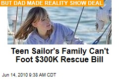 Teen Sailor's Family Can't Foot $300K Rescue Bill