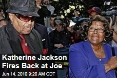 Katherine Jackson Fires Back at Joe