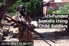 US-Funded Somalia Using Child Soldiers
