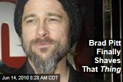Brad Pitt Finally Shaves That Thing
