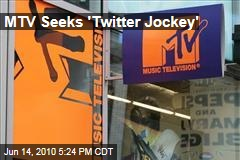MTV Seeks 'Twitter Jockey'