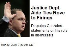 Justice Dept. Aide Ties Rove to Firings