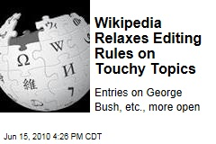 Wikipedia Relaxes Editing Rules on Touchy Topics