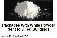 Packages With White Powder Sent to 8 Fed Buildings