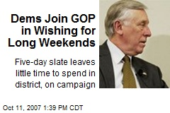 Dems Join GOP in Wishing for Long Weekends