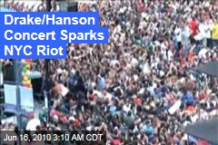 Drake/Hanson Concert Sparks NYC Riot