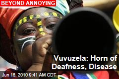 Vuvuzela: Horn of Deafness, Disease