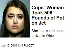 Cops: Woman Took 506 Pounds of Pot on Jet