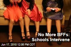 No More BFFs: Schools Intervene