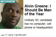Alvin Greene: I Should Be Man of the Year