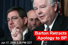 Barton Retracts Apology to BP