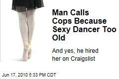 Man Calls Cops Because Sexy Dancer Too Old
