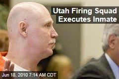 Utah Firing Squad Executes Inmate