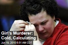 Girl's Murderer: Cold, Calculating