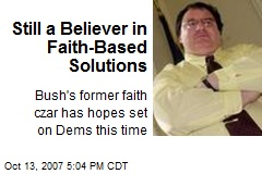 Still a Believer in Faith-Based Solutions