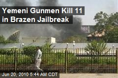 Yemeni Gunmen Kill 11 in Brazen Jailbreak