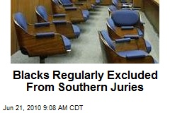 Blacks Regularly Excluded From Southern Juries