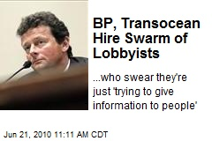 BP, Transocean Hire Swarm of Lobbyists