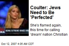 Coulter: Jews Need to Be 'Perfected'