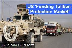 US 'Funding Taliban Protection Racket'