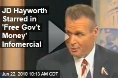 JD Hayworth Starred in 'Free Gov't Money' Infomercial