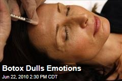 Botox Dulls Emotions