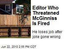 Editor Who Threatened McGinniss Is Fired