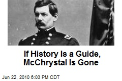 If History Is a Guide, McChrystal Is Gone