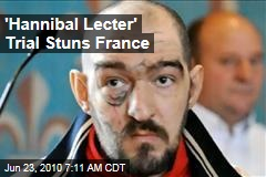 'Hannibal Lecter' Trial Stuns France