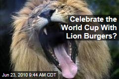 Celebrate the World Cup, Eat Lion Burgers