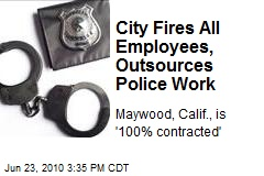 City Fires All Employees, Outsources Police Work
