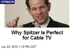 Why Spitzer Is Perfect for Cable TV