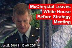 McChrystal Leaves White House Before Strategy Meeting