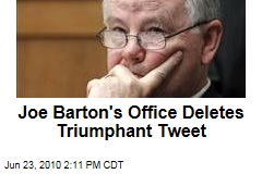 Joe Barton's Office Deletes Triumphant Tweet