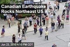 Canadian Earthquake Rocks Northeast US