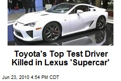 Toyota's Top Test Driver Killed in Lexus 'Supercar'