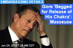 Gore 'Begged for Release of His Chakra': Masseuse