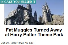 Fat Muggles Turned Away at Harry Potter Theme Park