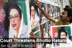 Court Threatens Bhutto Return