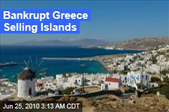 Bankrupt Greece Selling Islands