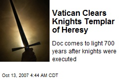 Vatican Clears Knights Templar of Heresy